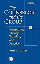 Counselor and The Group: Integrating Theory, Training, and Practice by James P. Trotzer (1999-08-01)