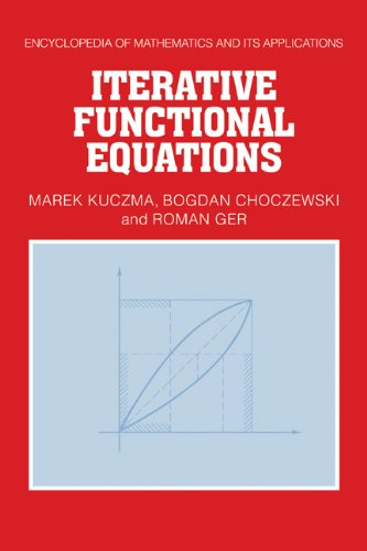 Iterative Functional Equations: 0 (Encyclopedia of Mathematics and its Applications)