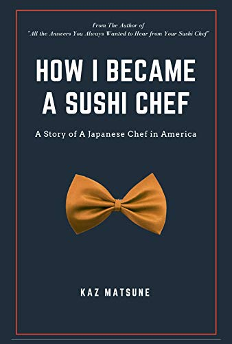 How I Became A Sushi Chef: From an apprentice to a teacher (English Edition)