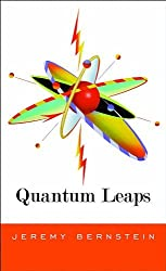 Quantum Leaps by Jeremy Bernstein (2011-05-10)