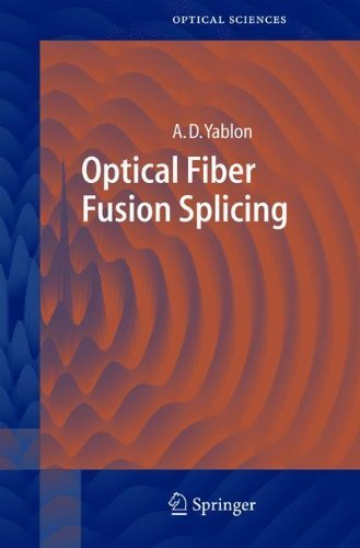 Optical Fiber Fusion Splicing (Springer Series in Optical Sciences) by Andrew D. Yablon (2010-11-19)