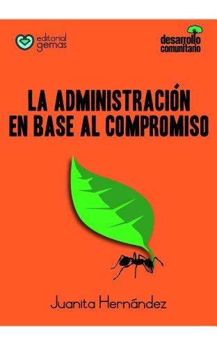 La Administración en base al Compromiso por Juanita Hernandez