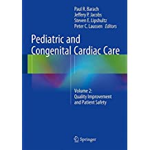 Pediatric and Congenital Cardiac Care: Volume 2: Quality Improvement and Patient Safety