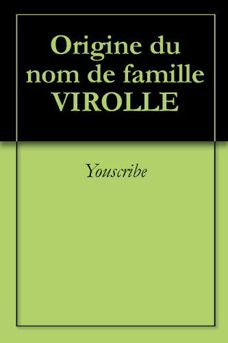 Origine du nom de famille VIROLLE (Oeuvres courtes) par Youscribe