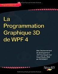 La programmation graphique 3D de WPF 4 by Patrice Rey (2011-07-04)