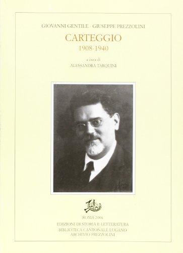 Carteggio 1908-1940 (Epistolari, carteggi e testimonianze) por Giovanni Gentile