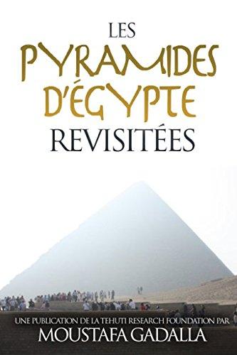 Les pyramides d'Égypte revisitées par Moustafa Gadalla