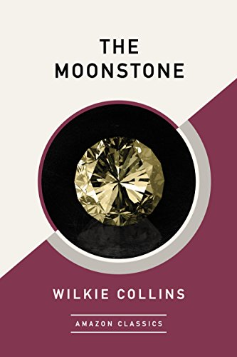 The Moonstone (AmazonClassics Edition) (English Edition) por Wilkie Collins