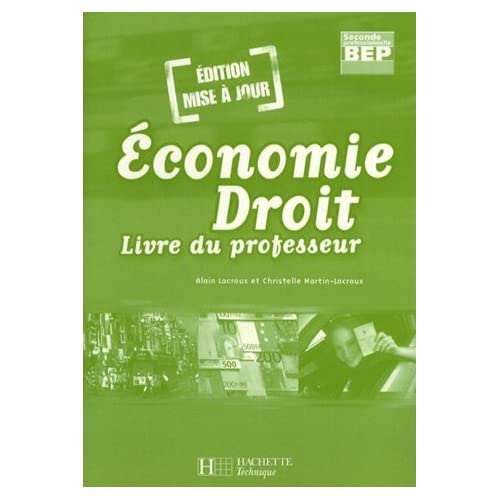 Economie Droit BEP 2e professionnelle : Livre du professeur by Alain Lacroux (2007-05-22)
