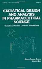 Statistical Design and Analysis in Pharmaceutical Science: Validation, Process Controls, and Stability: 143 (Statistics:  A Series of Textbooks and Monographs)