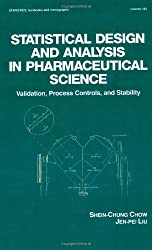 Statistical Design and Analysis in Pharmaceutical Science: Validation, Process Controls, and Stability (Statistics: A Series of Textbooks and Monographs)