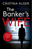 The Banker's Wife: The addictive thriller that will keep you guessing