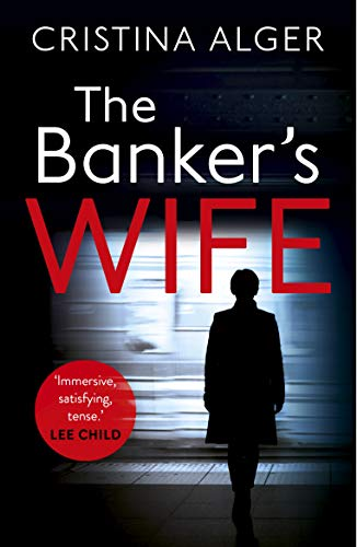 The Banker's Wife: The addictive thriller that will keep you guessing (English Edition) por Cristina Alger