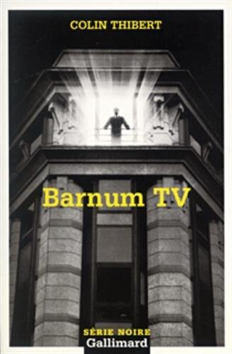Barnum TV (Serie Noire 2)