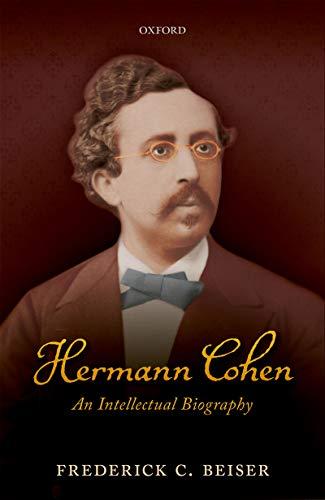 Hermann Cohen: An Intellectual Biography (English Edition)