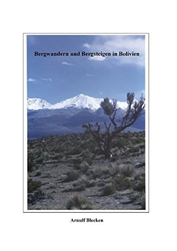 Bergwandern und Bergsteigen in Bolivien. (Book on Demand)