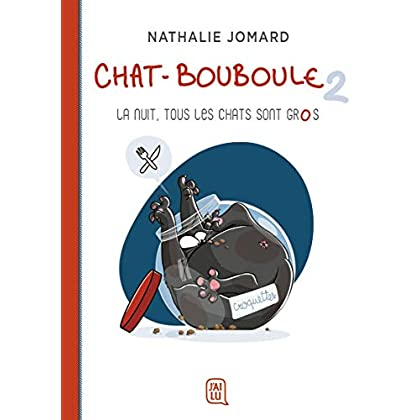 Chat-Bouboule, Tome 2 : La nuit, tous les chats sont gros