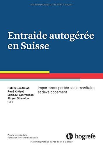 Entraide autogérée en Suisse: Importance, portée socio–sanitaire et développement