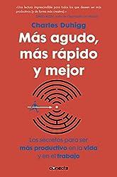 Más agudo, más rápido y mejor: Los secretos para ser más productivo en la vida y en el trabajo (Spanish Edition)