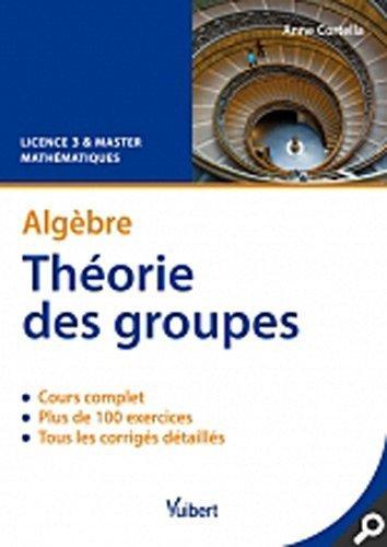 Algèbre : Théorie des groupes de Anne Cortella (28 octobre 2011) Broché