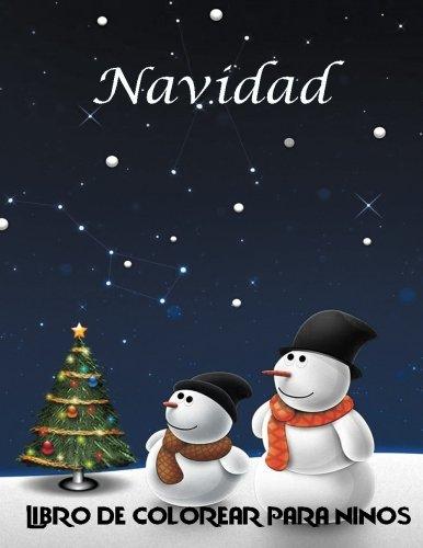 Navidad Libro de colorear para ninos: Libro de hermoso colorido para los niños de 3 años. 101 páginas en un libro A4 de Papá Noel, muñecos de nieve y duendes para árboles de Navidad y adornos.