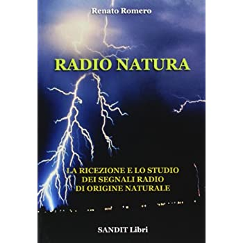 Radio Natura. La Ricezione E Lo Studio Dei Segnali Radio Di Origine Natrale