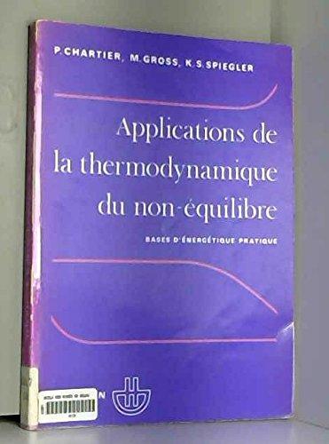 Applications de la thermodynamique du non-équilibre: Bases d'énergétique pratique