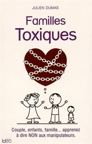 Familles Toxiques - Les manipulateurs da...