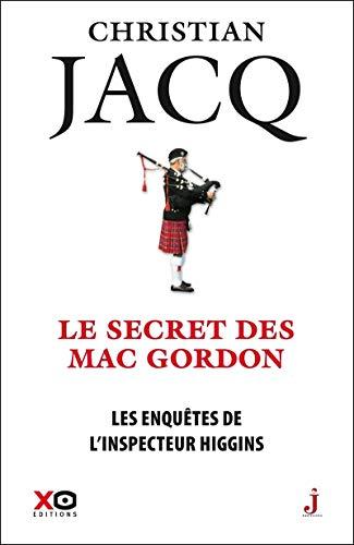 Les enquêtes de l'inspecteur Higgins - tome 11 Le secret de Mac Gordon (11) par Christian Jacq