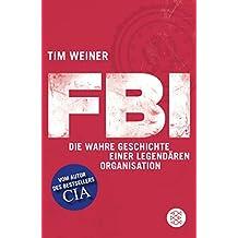 FBI: Die wahre Geschichte einer legendären Organisation