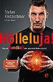 Hölleluja! - Warum Handball der absolute Wahnsinn ist