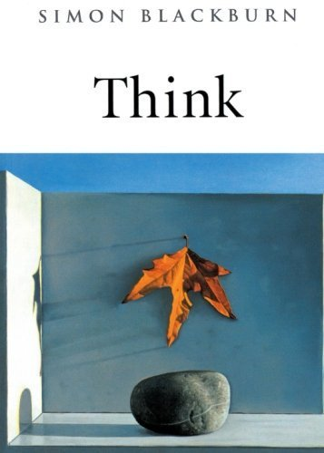 Think: A Compelling Introduction to Philosophy by Blackburn, Simon (2013) Paperback