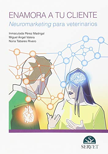 Enamora a tu cliente. Neuromarketing para veterinarios - Libros de veterinaria - Editorial Servet