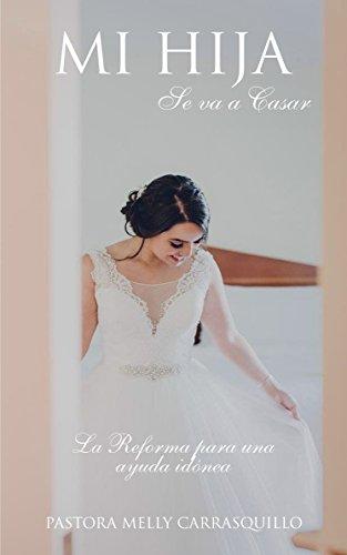 Mi Hija se va a casar: La Reforma para una ayuda idónea por Pastora Melly Carrasquillo