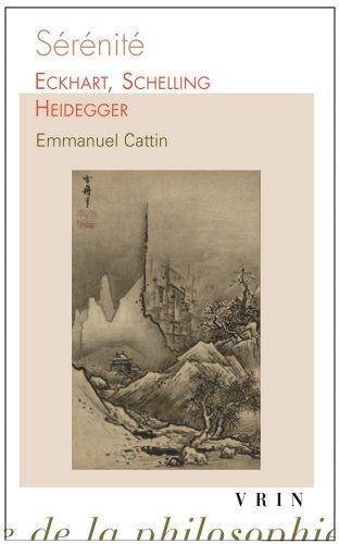 Sérénité : Eckhart, Schelling, Heidegger