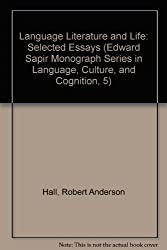 Language Literature and Life: Selected Essays (Edward Sapir Monograph Series in Language, Culture, and Cognition, 5)