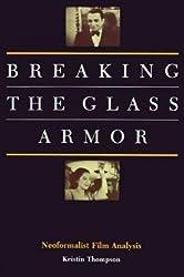 Breaking the Glass Armor: Neoformalist Film Analysis by Kristin Thompson (19-Aug-1988) Paperback