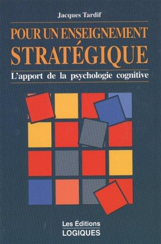 Pour un enseignement stratégique: L'apport de la psychologie cognitive
