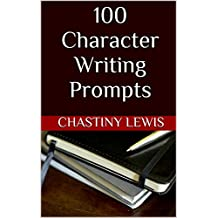 100 Character Writing Prompts (English Edition)