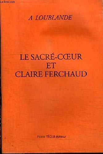 Sacre Coeur et Claire Ferchaud par Collectif