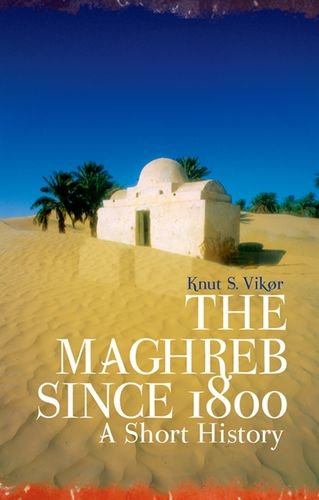 The Maghreb Since 1800: A Short History
