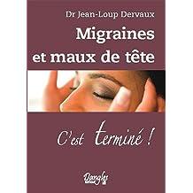 Migraines et maux de tête - C'est terminé !