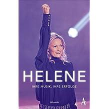 Helene: Ihre Musik, ihre Erfolge