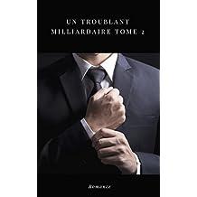 Un troublant milliardaire: Tome 2