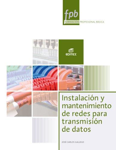 Instalación y mantenimiento de redes para transmisión de datos (Formación Profesional Básica) por José Carlos Gallego Cano