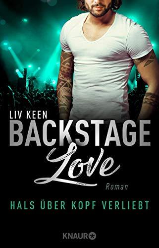 Backstage Love - Hals über Kopf verliebt: Roman (Rock & Love Serie 3) -