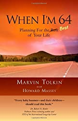 When I'm 64: Planning for the Best of Your Life by Marvin Tolkin (2009-10-14)