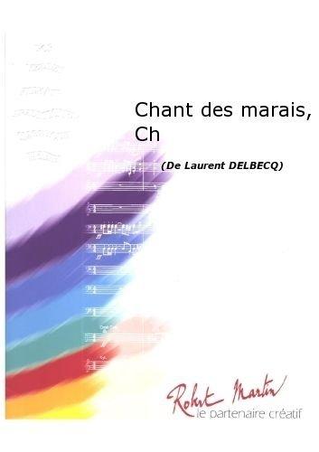 ROBERT MARTIN DELBECQ L –CHANT DES MARAIS  CHANT/CH?UR CLASICA DE LA FRAGANCIA BLASINSTRUMENTEN ENSEMBLE