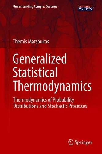 Generalized Statistical Thermodynamics: Thermodynamics of Probability Distributions and Stochastic Processes (Understanding Complex Systems)