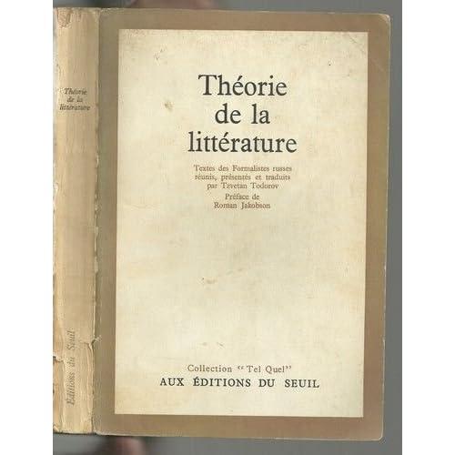 Théorie de la littérature : Textes des formalistes russes réunis, présentés et traduits par Tzvetan Todorov. Préface de Roman Jakobson
